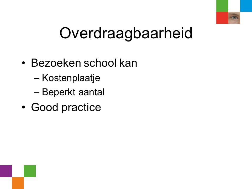 Overdraagbaarheid Bezoeken school kan Good practice Kostenplaatje