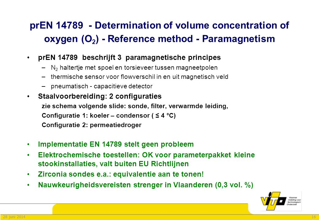 prEN 14789 - Determination of volume concentration of oxygen (O2) - Reference method - Paramagnetism
