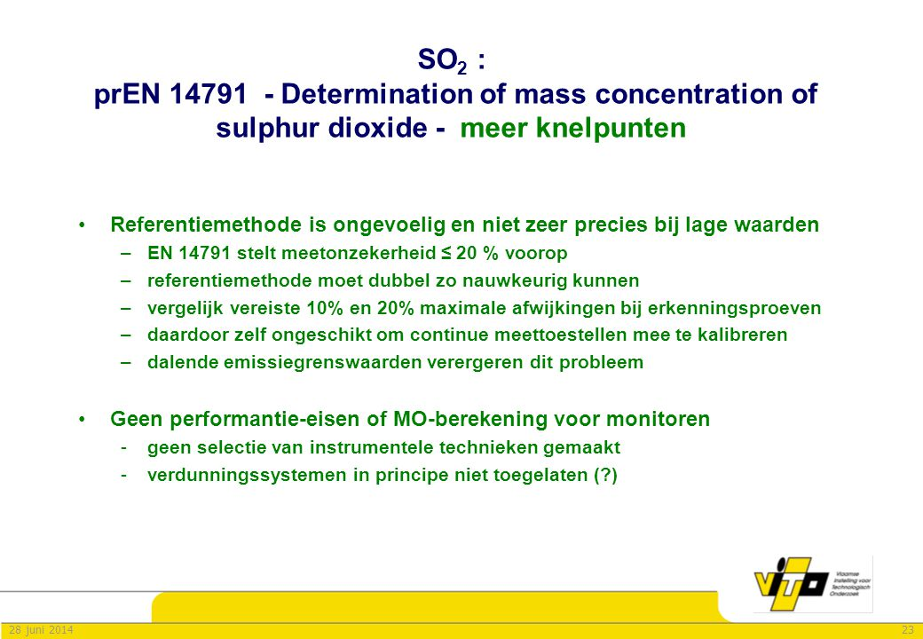 SO2 : prEN 14791 - Determination of mass concentration of sulphur dioxide - meer knelpunten