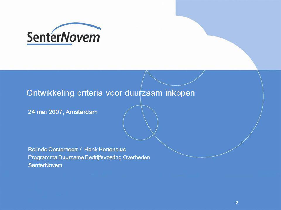 Ontwikkeling criteria voor duurzaam inkopen 24 mei 2007, Amsterdam