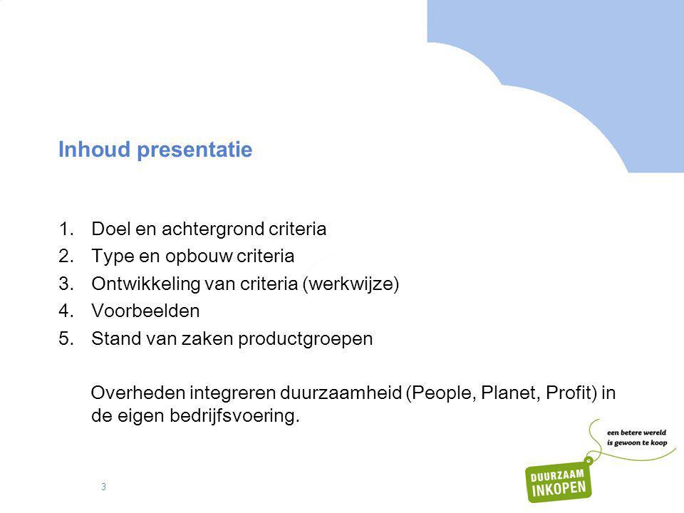 Inhoud presentatie Doel en achtergrond criteria