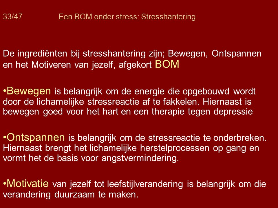 33/47 Een BOM onder stress: Stresshantering