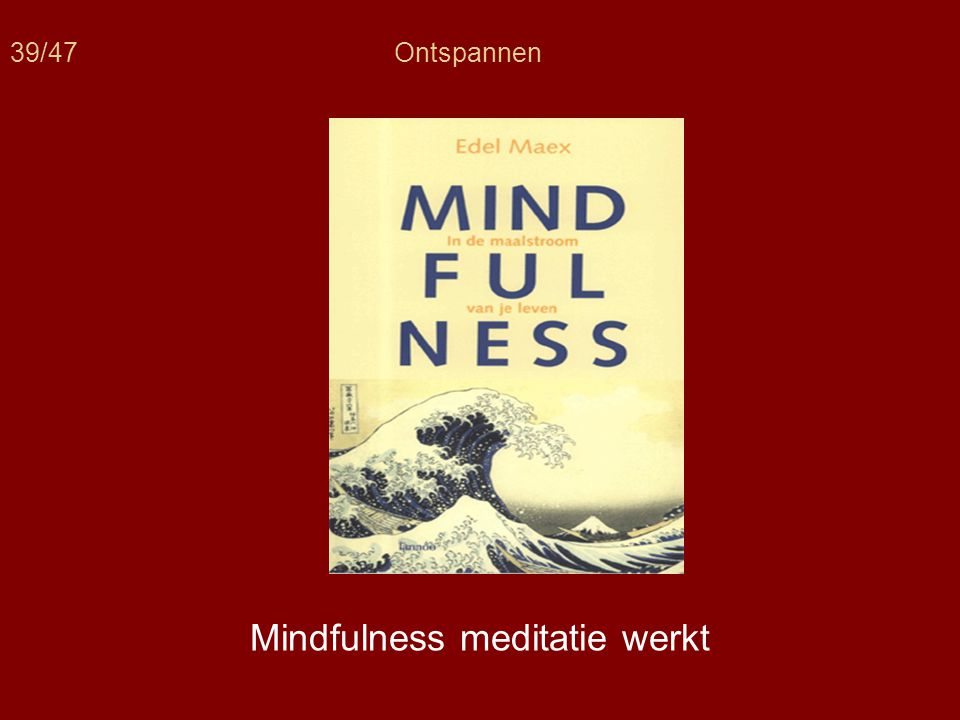 Mindfulness meditatie werkt