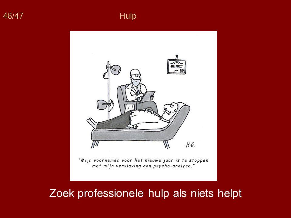 Zoek professionele hulp als niets helpt