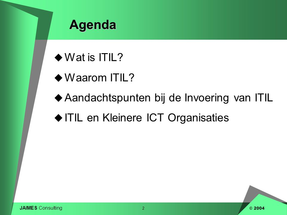 Agenda Wat is ITIL Waarom ITIL