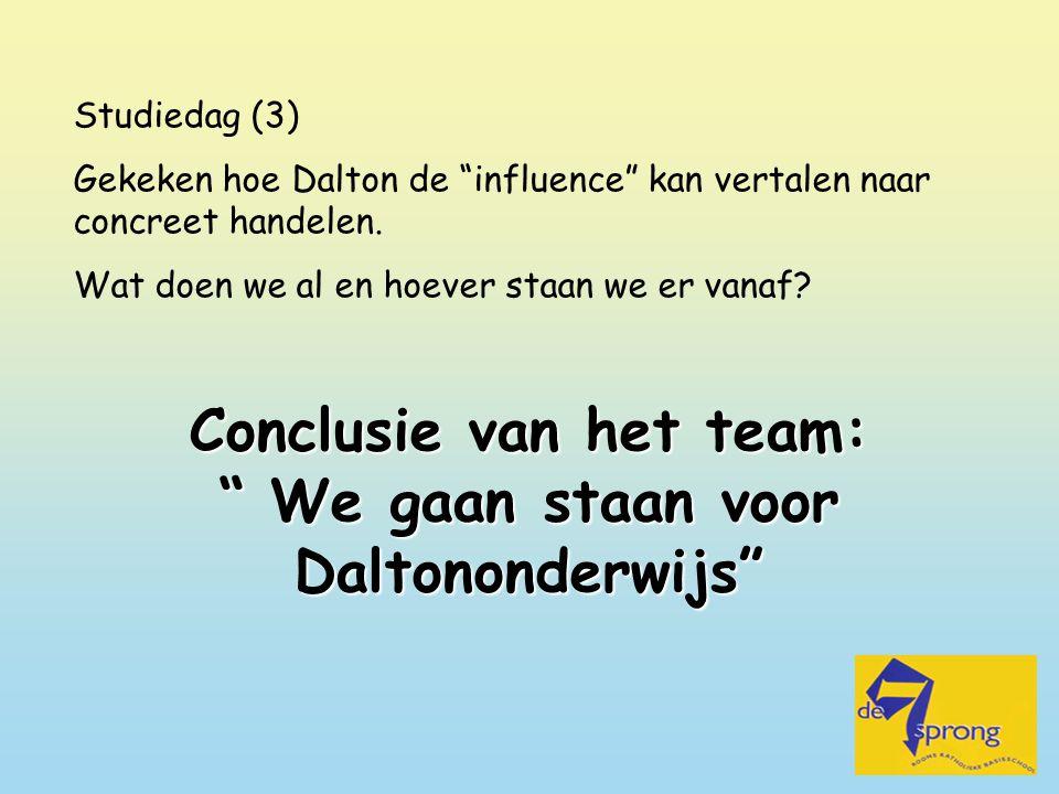 Conclusie van het team: We gaan staan voor Daltononderwijs