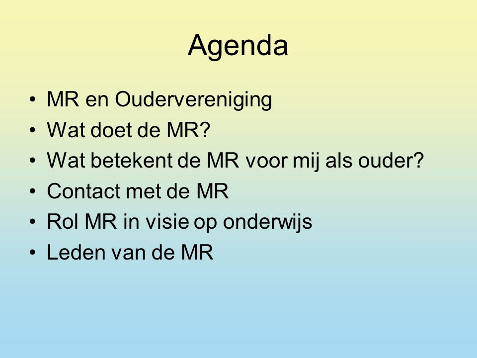 Agenda MR en Oudervereniging Wat doet de MR