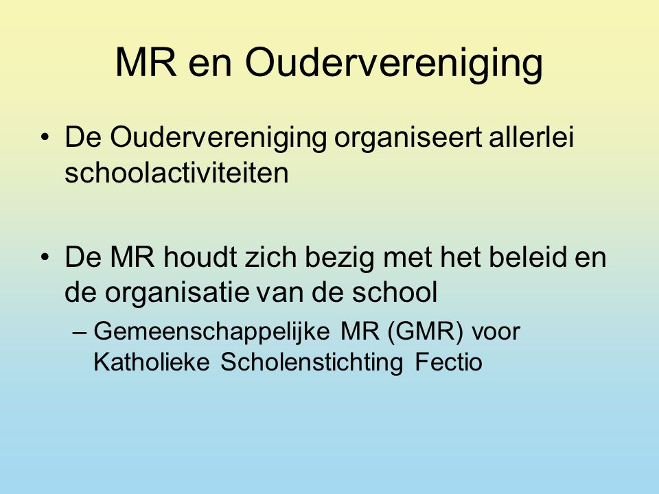 MR en Oudervereniging De Oudervereniging organiseert allerlei schoolactiviteiten.
