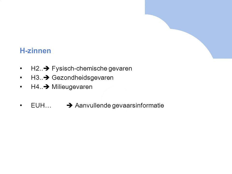 H-zinnen H2..  Fysisch-chemische gevaren H3..  Gezondheidsgevaren