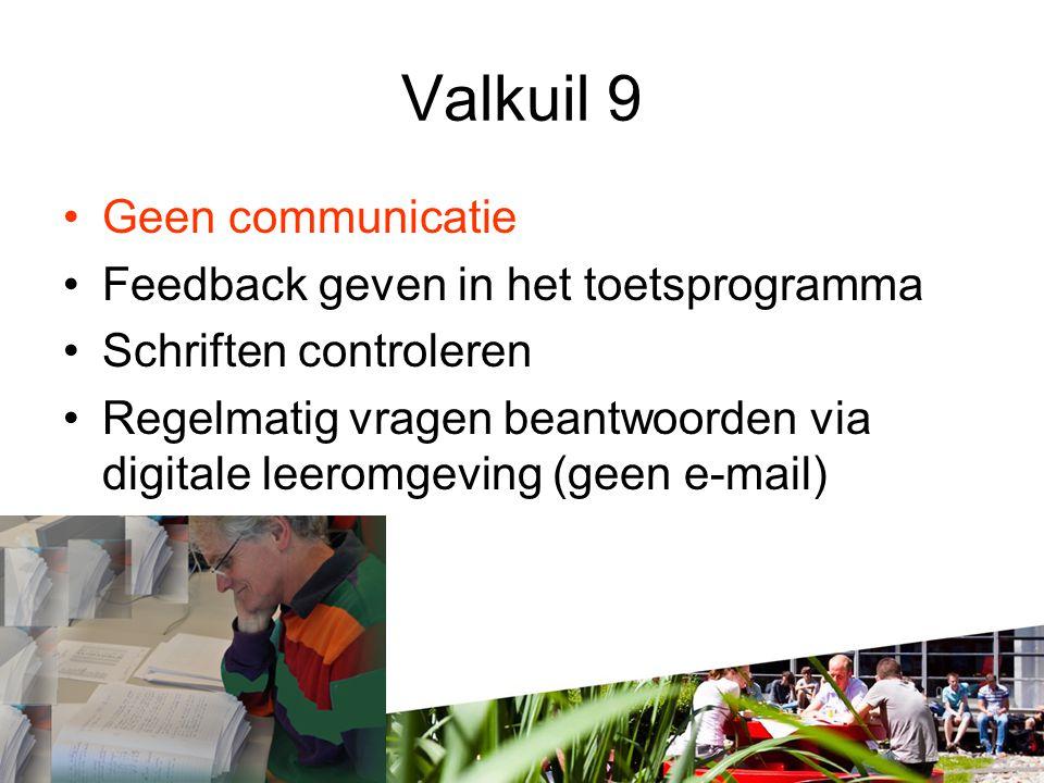 Valkuil 9 Geen communicatie Feedback geven in het toetsprogramma
