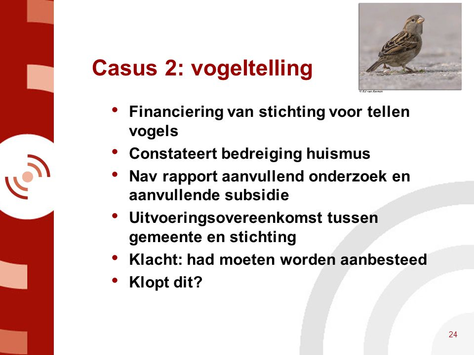 Casus 2: vogeltelling Financiering van stichting voor tellen vogels