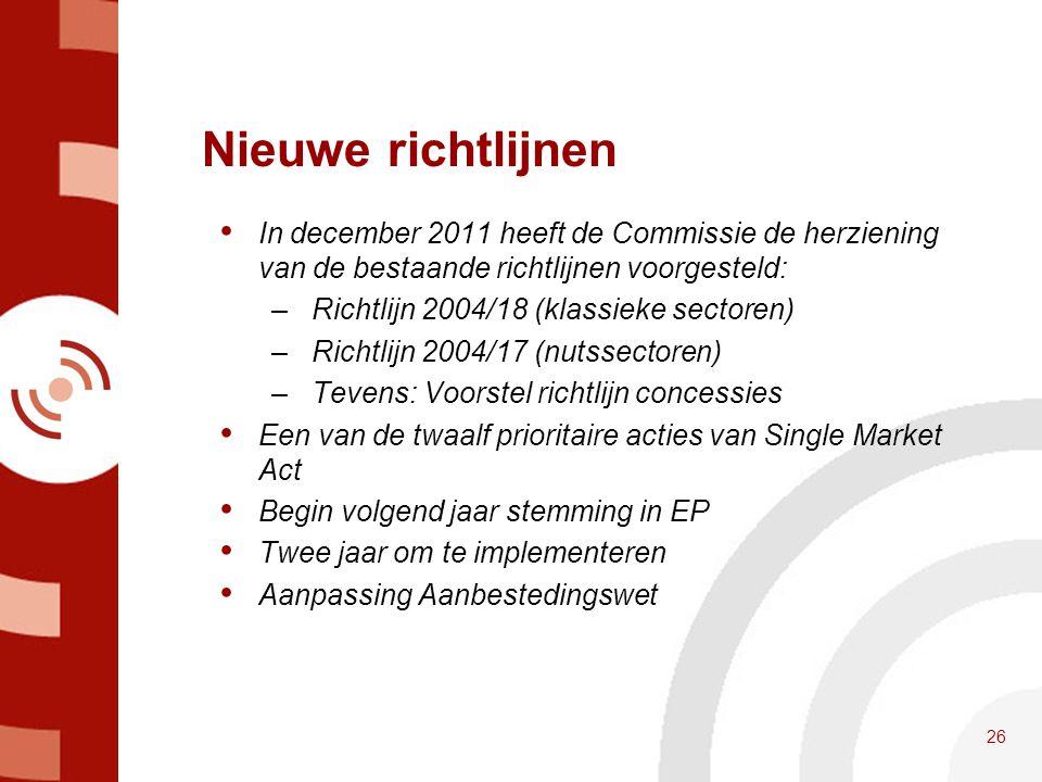 Nieuwe richtlijnen In december 2011 heeft de Commissie de herziening van de bestaande richtlijnen voorgesteld:
