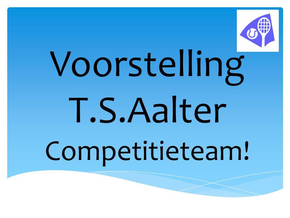 Voorstelling T.S.Aalter Competitieteam!