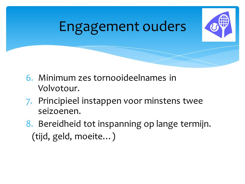 Engagement ouders Minimum zes tornooideelnames in Volvotour.