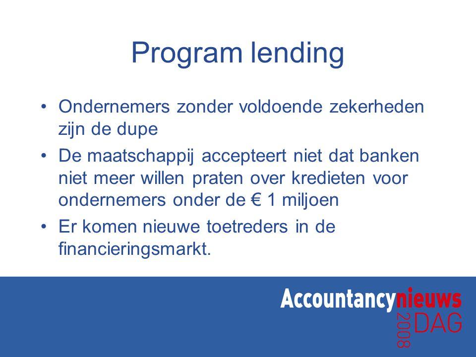 Program lending Ondernemers zonder voldoende zekerheden zijn de dupe