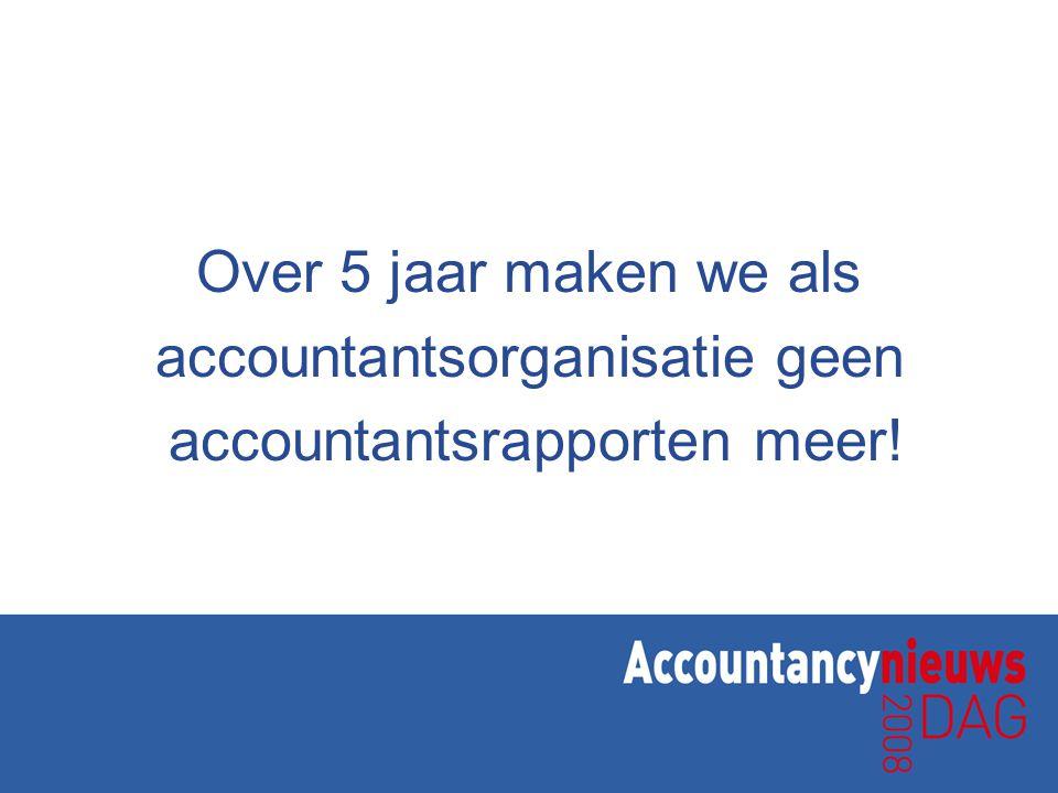 accountantsorganisatie geen accountantsrapporten meer!