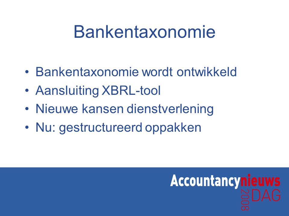 Bankentaxonomie Bankentaxonomie wordt ontwikkeld Aansluiting XBRL-tool