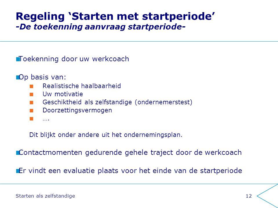 Regeling 'Starten met startperiode' -De toekenning aanvraag startperiode-