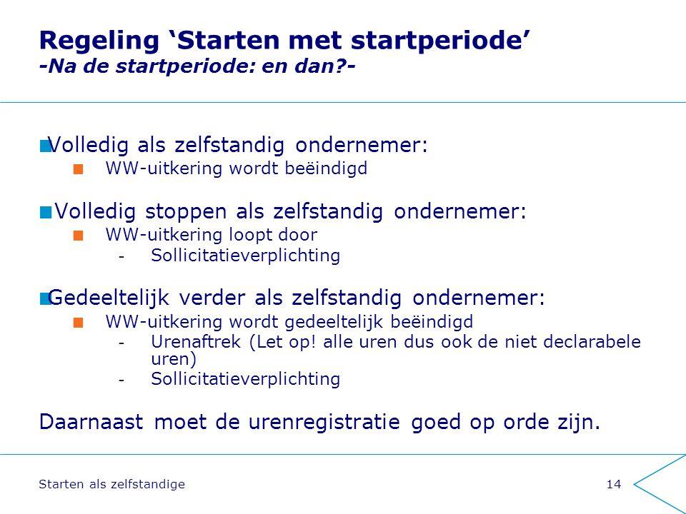 Regeling 'Starten met startperiode' -Na de startperiode: en dan -