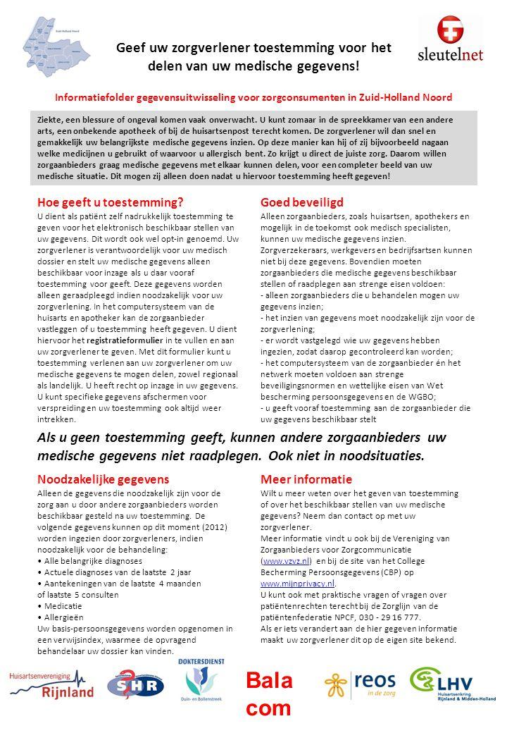 Geef uw zorgverlener toestemming voor het delen van uw medische gegevens! Informatiefolder gegevensuitwisseling voor zorgconsumenten in Zuid-Holland Noord