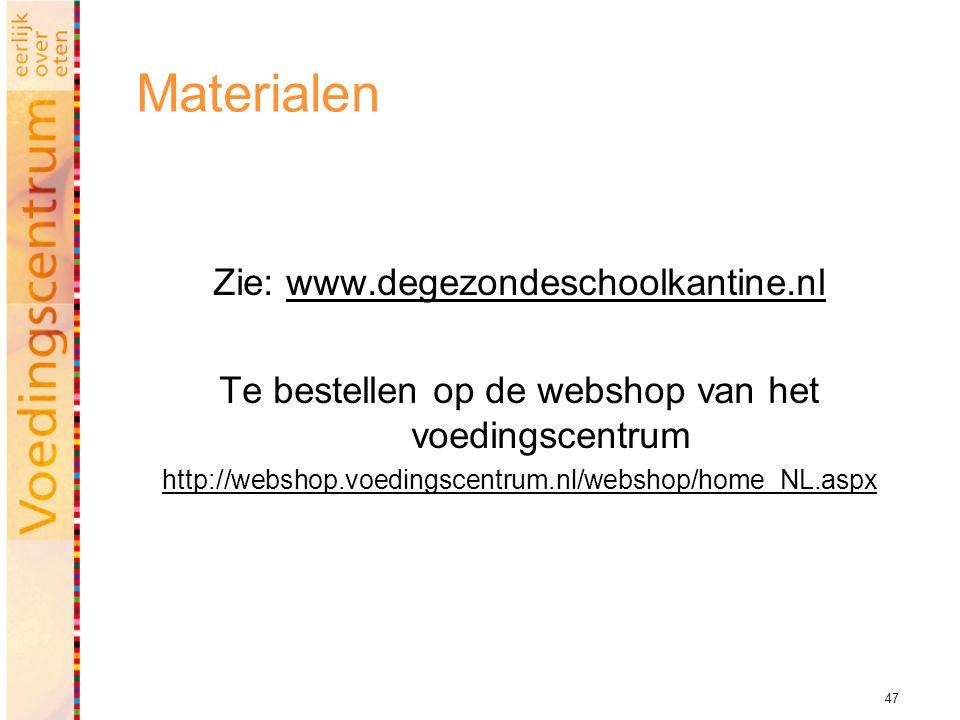 Materialen Zie: www.degezondeschoolkantine.nl