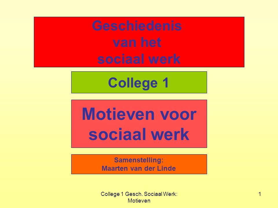 College 1 Gesch. Sociaal Werk: Motieven