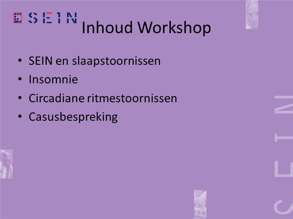 Inhoud Workshop SEIN en slaapstoornissen Insomnie