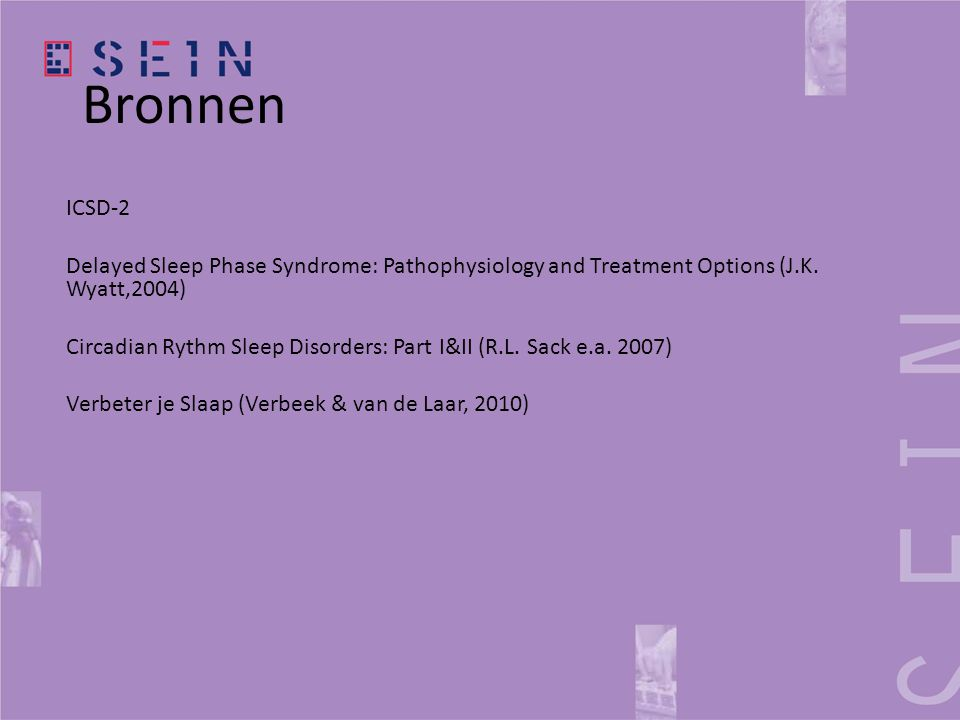 Bronnen ICSD-2. Delayed Sleep Phase Syndrome: Pathophysiology and Treatment Options (J.K. Wyatt,2004)