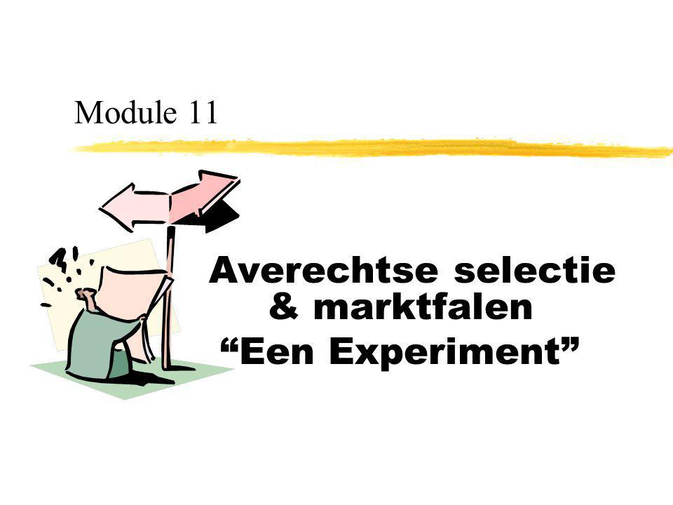 Averechtse selectie & marktfalen Een Experiment