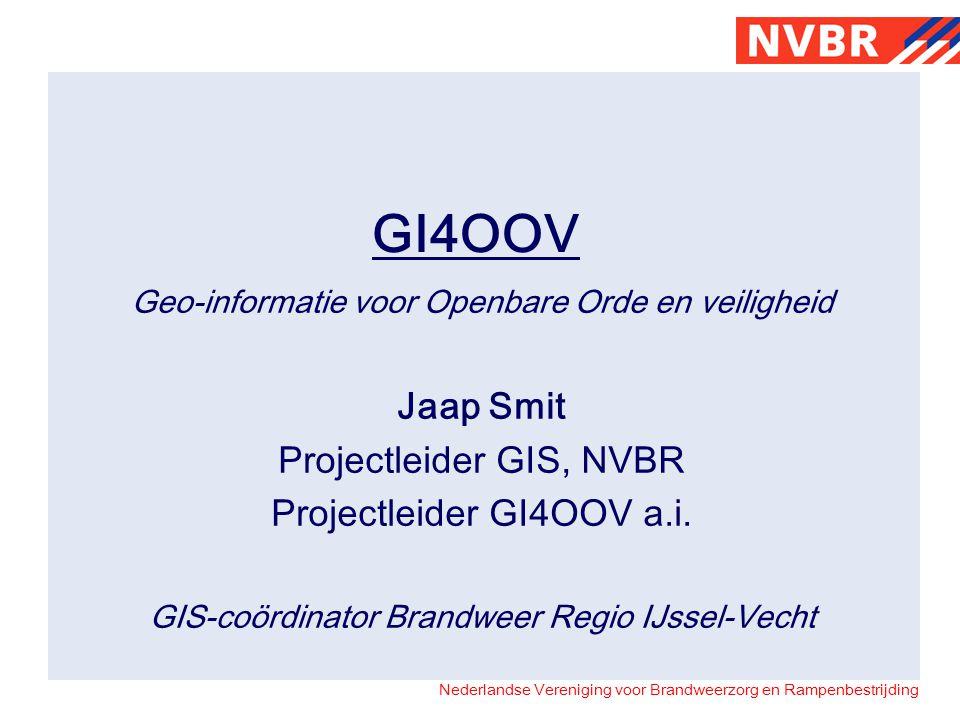 GI4OOV Jaap Smit Projectleider GIS, NVBR Projectleider GI4OOV a.i.