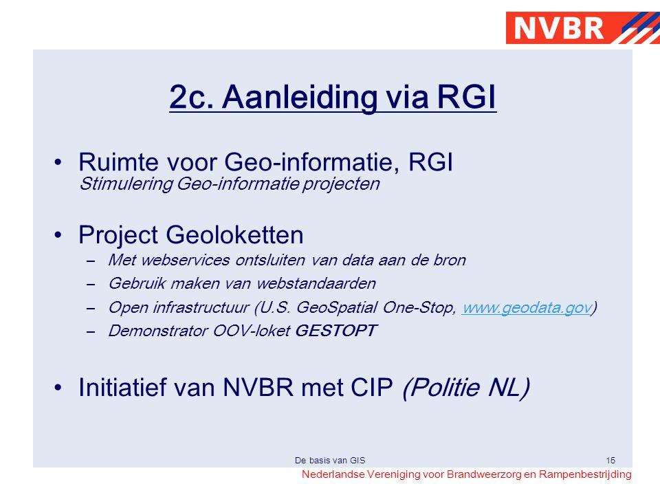 2c. Aanleiding via RGI Ruimte voor Geo-informatie, RGI Stimulering Geo-informatie projecten. Project Geoloketten.