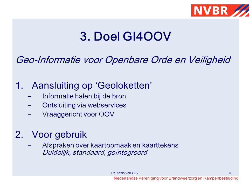 3. Doel GI4OOV Geo-Informatie voor Openbare Orde en Veiligheid