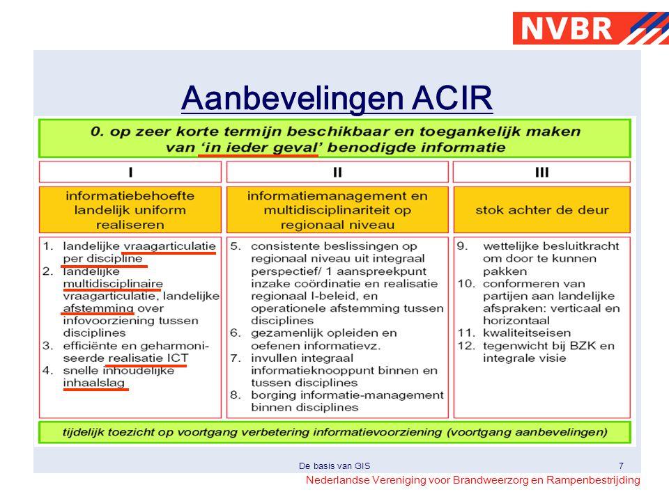 Aanbevelingen ACIR Vraagarticulatie: welke behoefte heeft bijvoorbeeld de brandweer aan geo-informatie