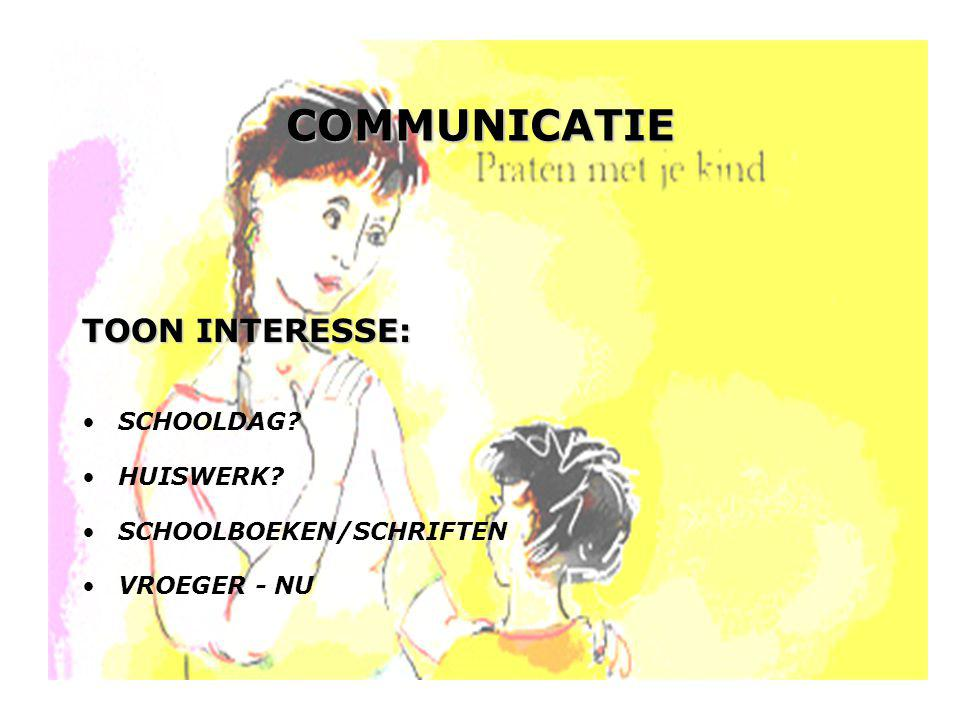 COMMUNICATIE TOON INTERESSE: SCHOOLDAG HUISWERK