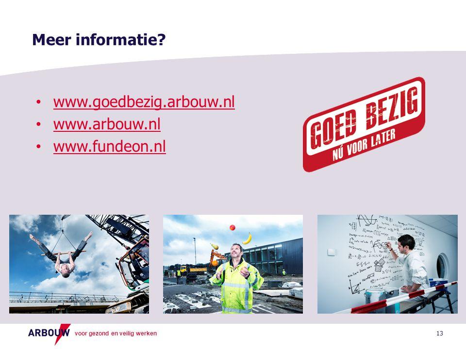 Meer informatie www.goedbezig.arbouw.nl www.arbouw.nl www.fundeon.nl