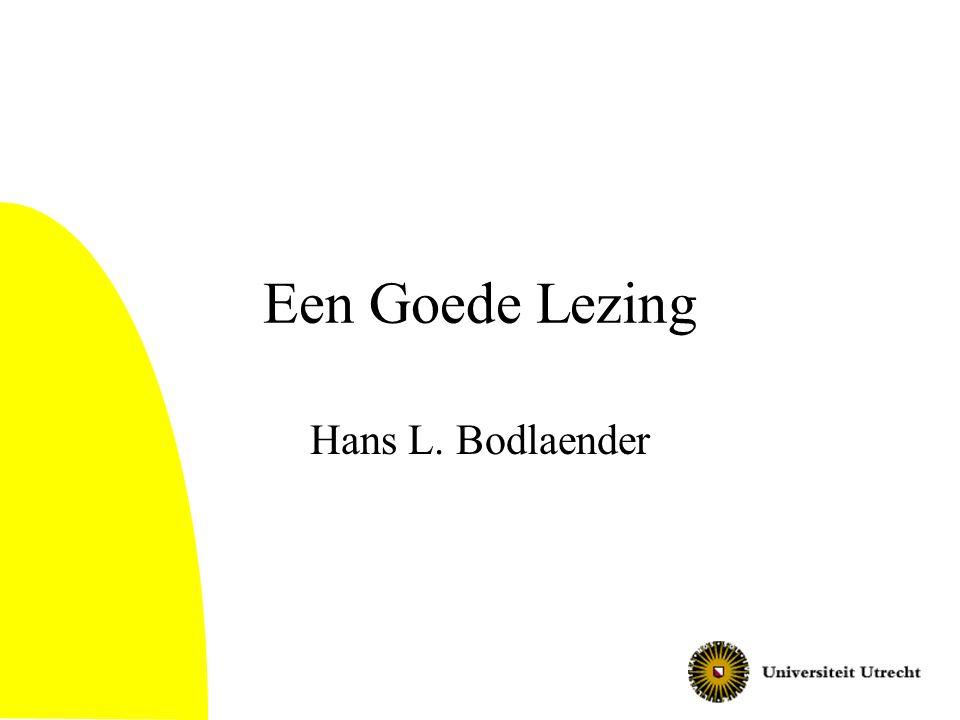 Een Goede Lezing Hans L. Bodlaender