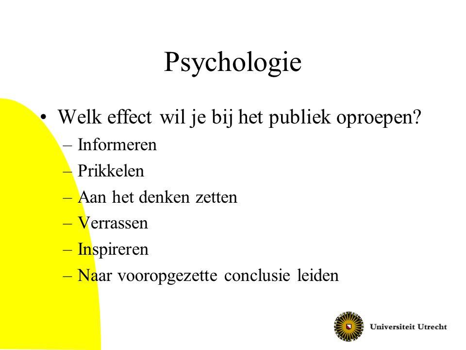 Psychologie Welk effect wil je bij het publiek oproepen Informeren