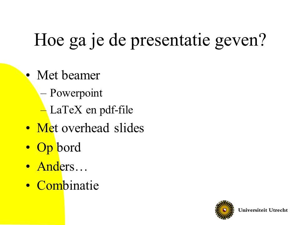 Hoe ga je de presentatie geven