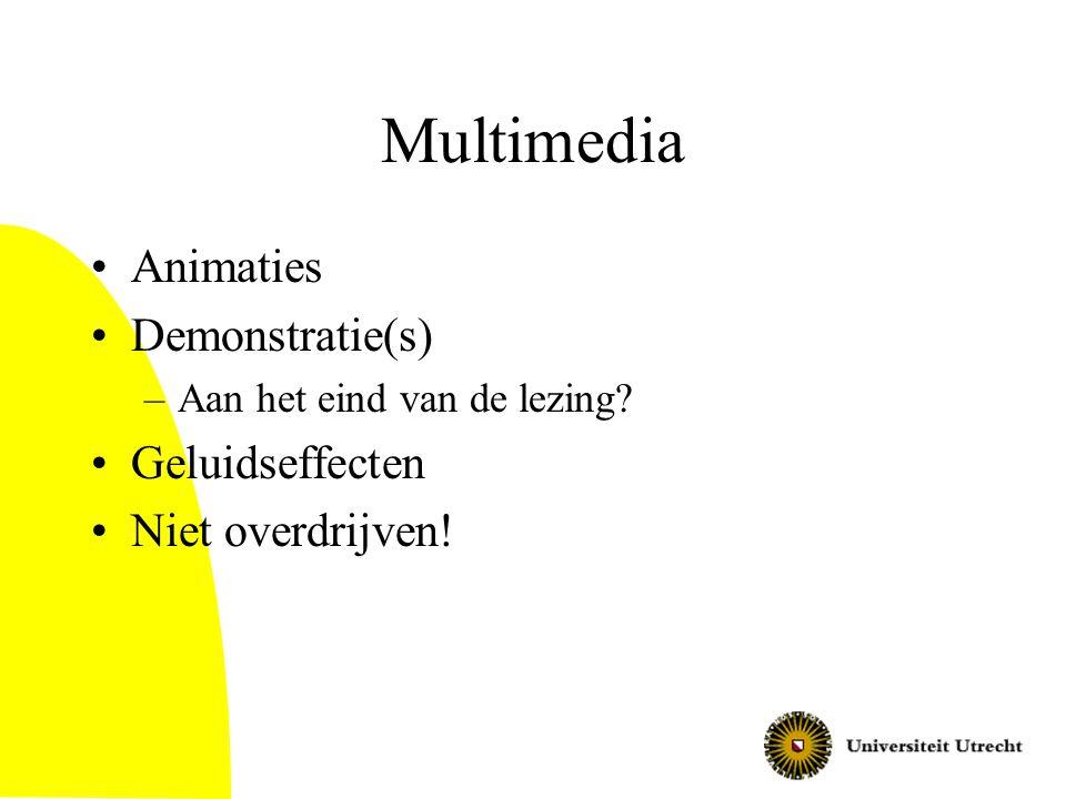 Multimedia Animaties Demonstratie(s) Geluidseffecten Niet overdrijven!