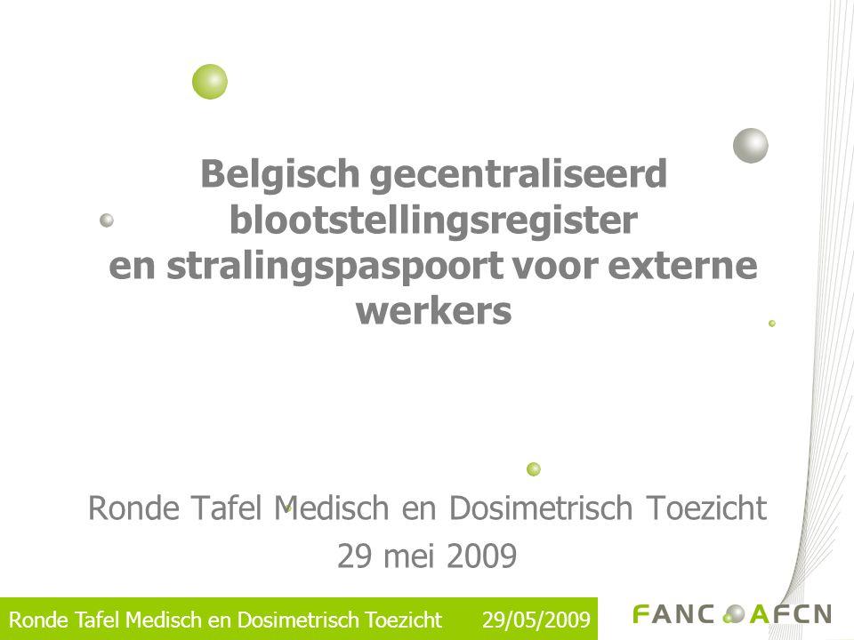 Ronde Tafel Medisch en Dosimetrisch Toezicht 29 mei 2009