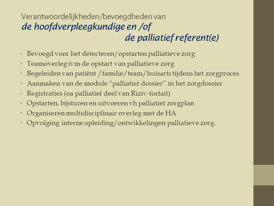 Verantwoordelijkheden/bevoegdheden van de hoofdverpleegkundige en /of de palliatief referent(e)