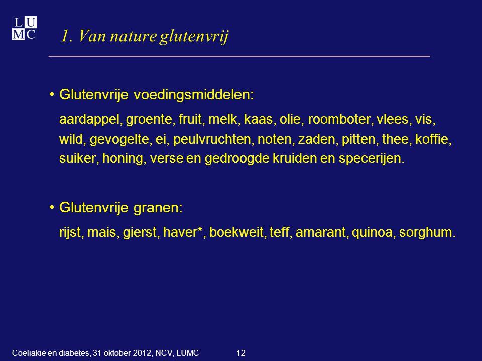 1. Van nature glutenvrij Glutenvrije voedingsmiddelen: