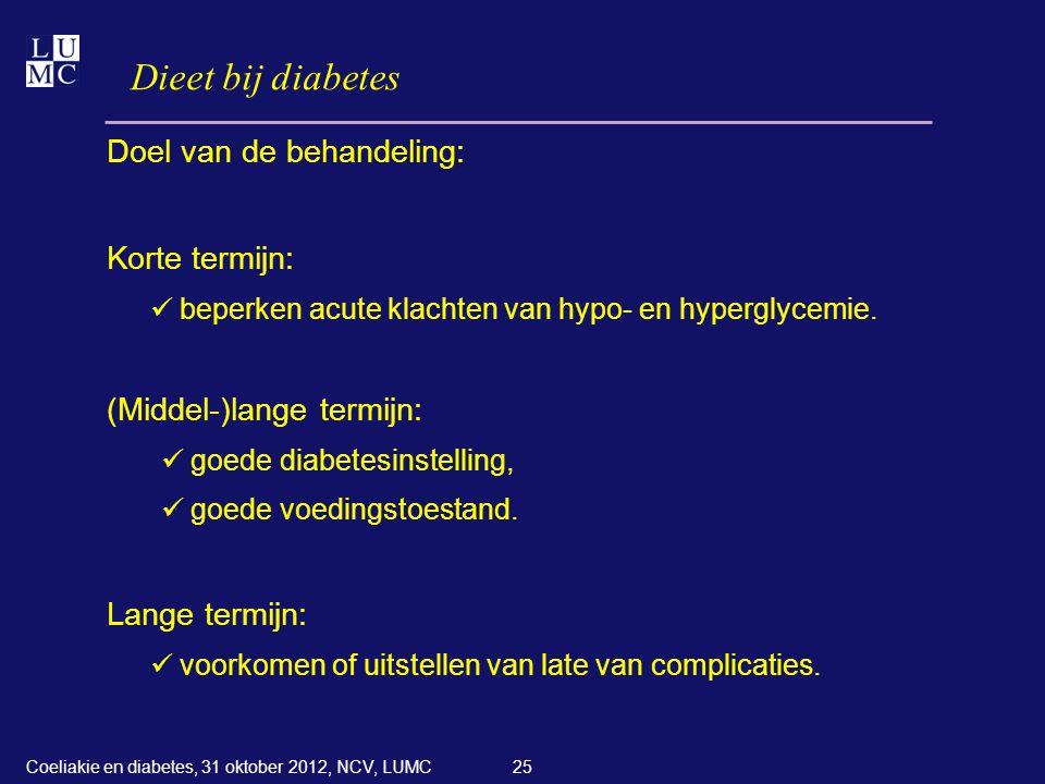 Dieet bij diabetes Doel van de behandeling: Korte termijn: