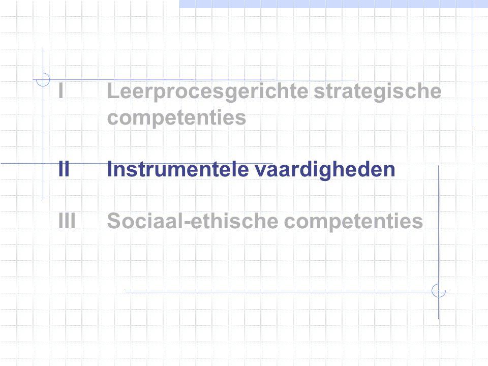 I. Leerprocesgerichte strategische. competenties II