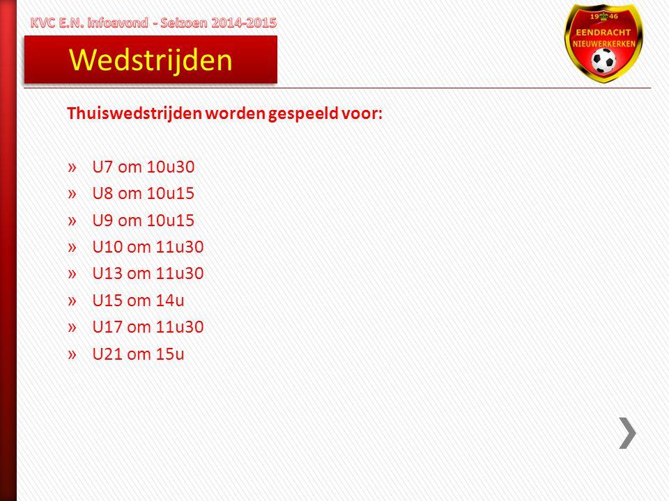 Wedstrijden Thuiswedstrijden worden gespeeld voor: U7 om 10u30