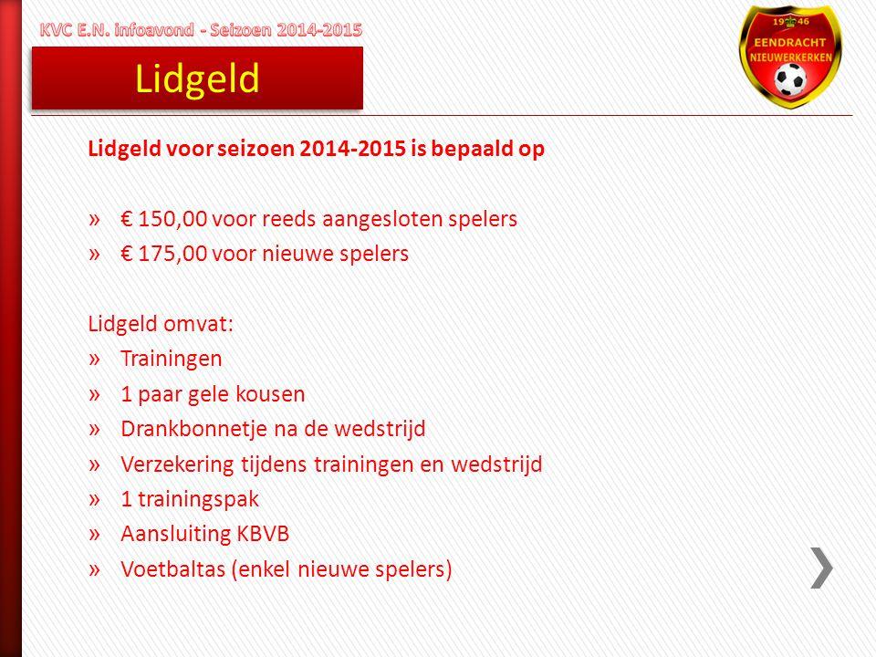 Lidgeld Lidgeld voor seizoen 2014-2015 is bepaald op