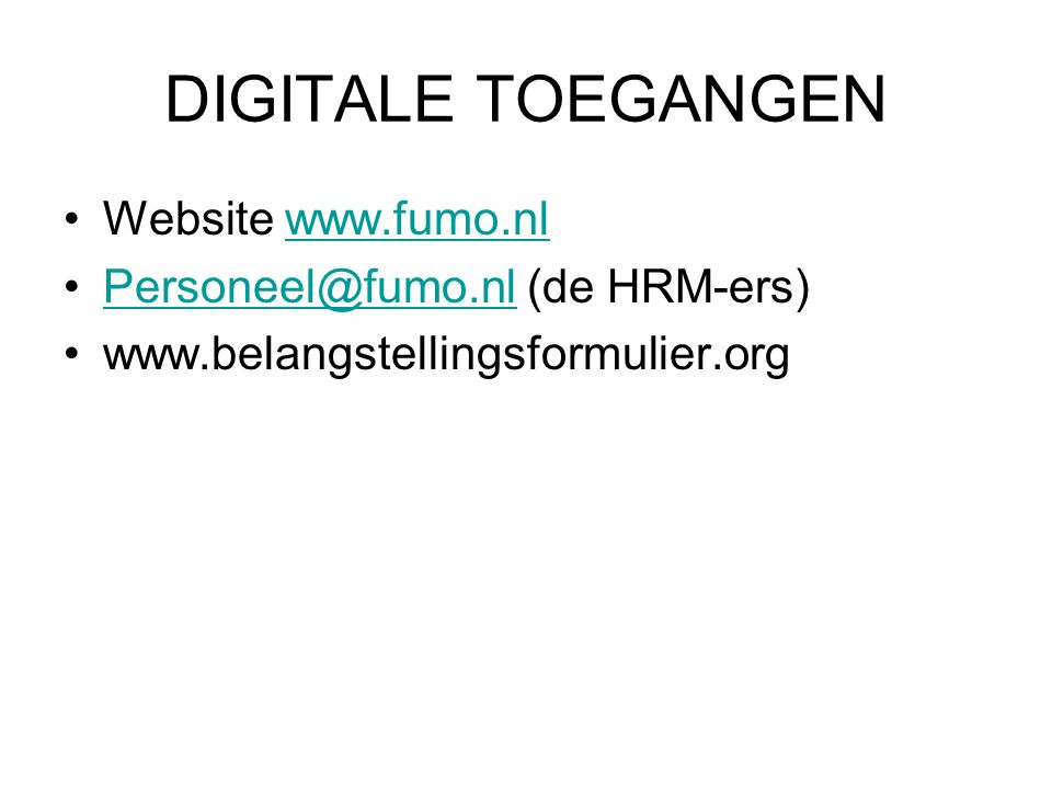 DIGITALE TOEGANGEN Website www.fumo.nl Personeel@fumo.nl (de HRM-ers)