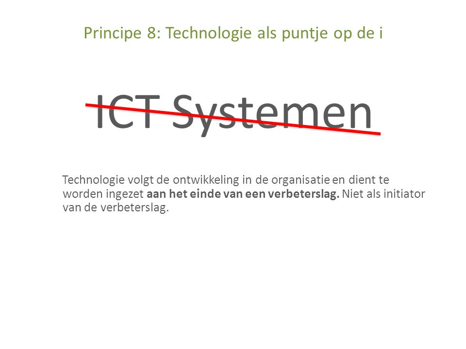 Principe 8: Technologie als puntje op de i