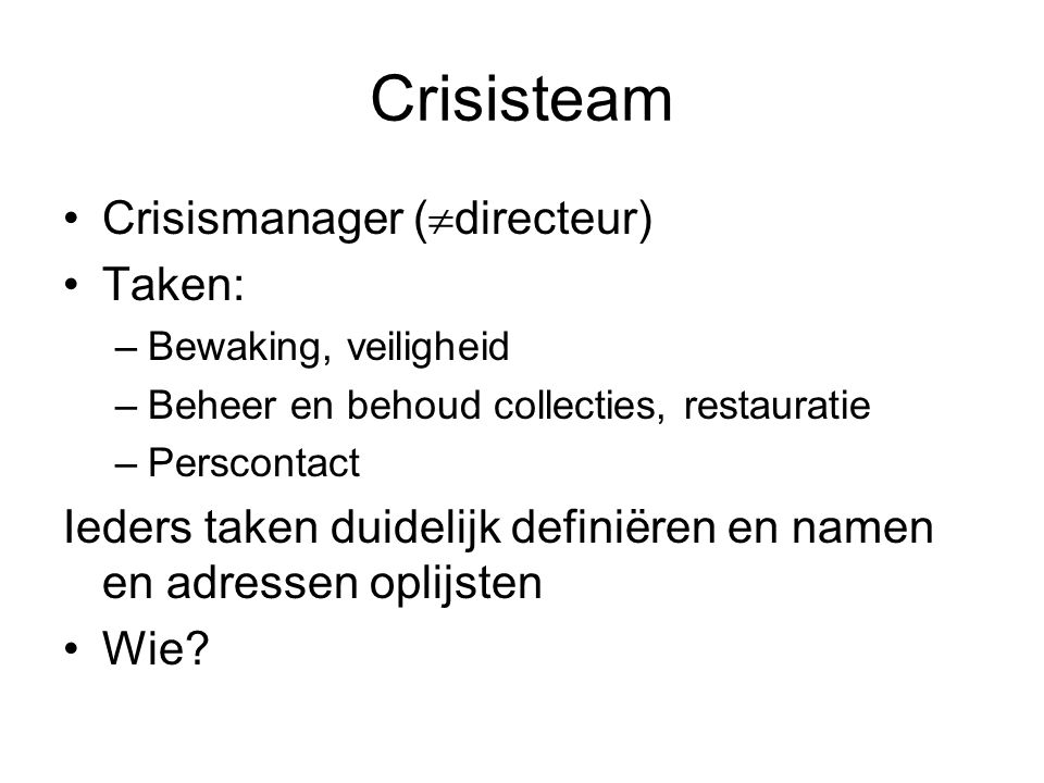 Crisisteam Crisismanager (directeur) Taken: