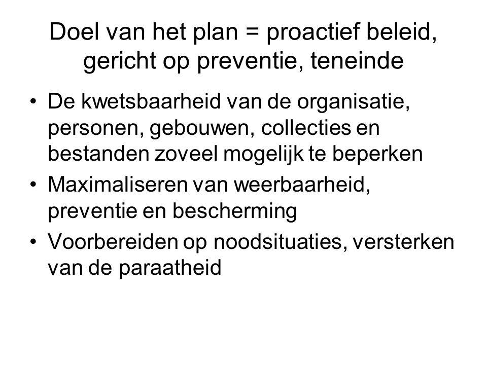 Doel van het plan = proactief beleid, gericht op preventie, teneinde